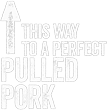 This way to a perfect pulled pork